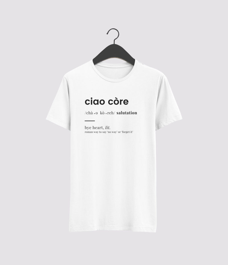 Tshirt Rome is More Ciao Còre