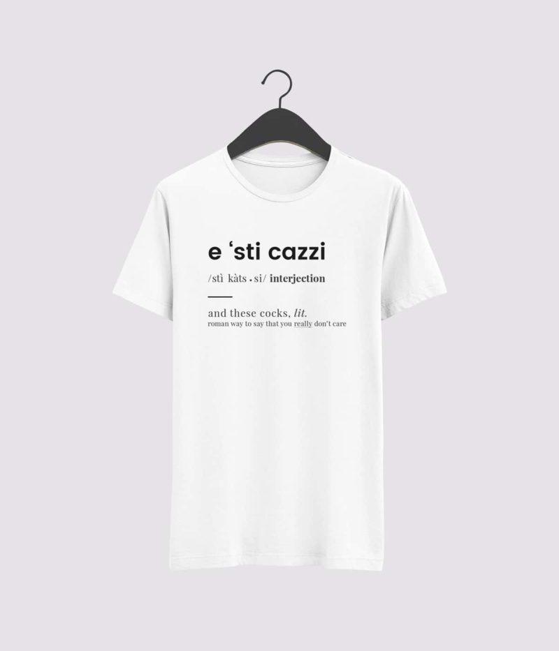 T-Shirt 'E sti cazzi'