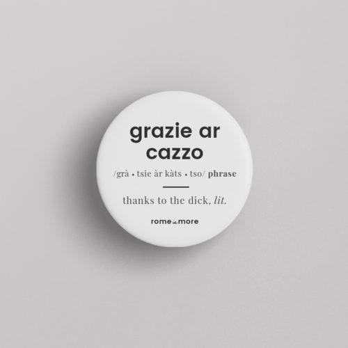 Spilla 'Grazie Ar Cazzo'
