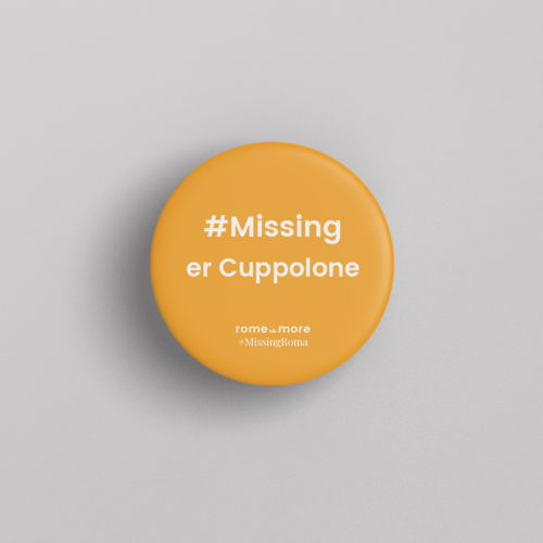 Spilla #MissingRoma 'Cuppolone'