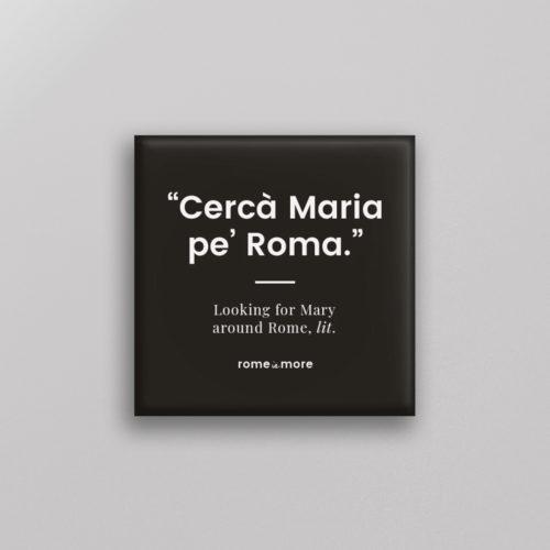 Calamita 'Cercà Maria Pe' Roma'