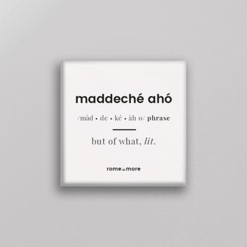 Calamita 'Maddeché Aho'