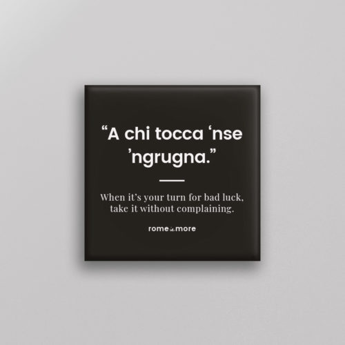 Calamita 'A Chi Tocca 'Nse 'Ngrugna'