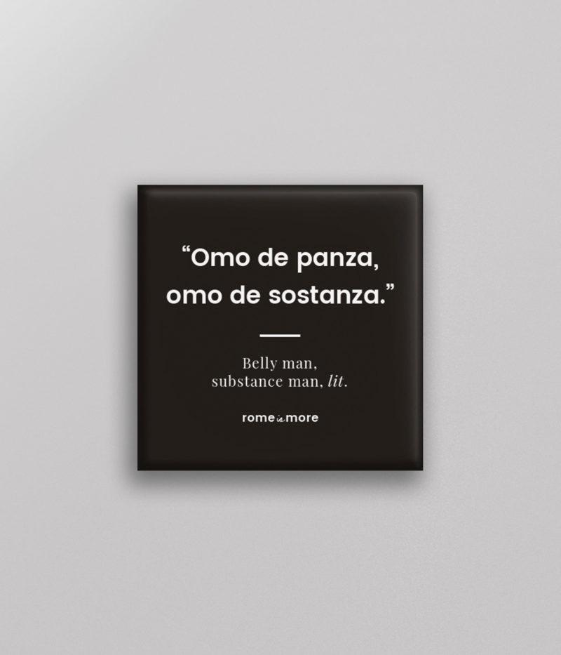Calamita 'Omo de Panza, Omo de Sostanza'
