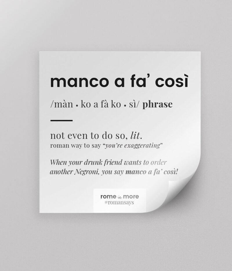 Sticker 'Manco A Fa Così'